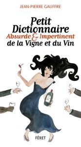 Petit Dictionnaire Absurde & Impertinent de la Vigne et du Vin