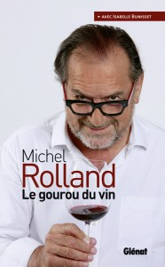 Michel Rolland, Le Gourou du Vin