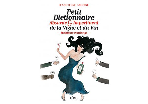 Dictionnaire Absurde du Vin, 3ème Vendange